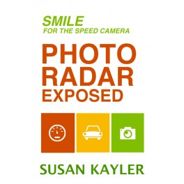 Smile for the Speed Camera -- Photo Radar Exposed